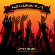 Raise Your Hand for Love