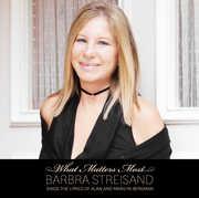 What Matters Most: Barbara Streisand Sings The Lyrics Of Alan and Marilyn Bergman , Barbra Streisand