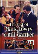 The Best of Mark Lowry & Bill Gaither: Volume One , Bill Gaither