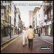 (Whats the Story) Morning Glory , Oasis