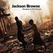 Standing In The Breach , Jackson Browne