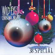 Wild-Eyed Christmas Night , .38 Special