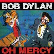 Oh Mercy , Bob Dylan