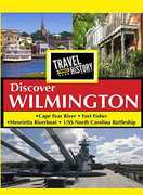Travel Thru History Discover Wilmington