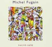 Sucre Sale [Import] , Michel Fugain & Le Big Bazar