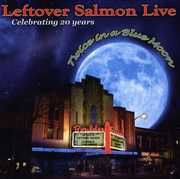 Celebrating 20 Years: Live Twice in a Blue Moon , Leftover Salmon