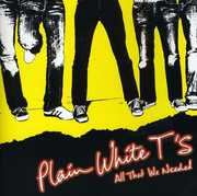 All That We Needed , Plain White T's