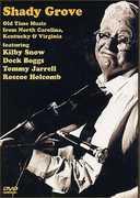 Shady Grove: Old Time Music From North Carolina, Kentucky and Virginia , Kilby Snow