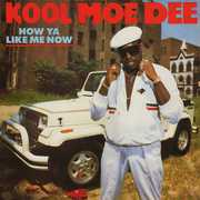 How You Like Me Now , Kool Moe Dee