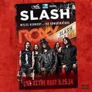 Slash Live at the Roxy 09.25.14 , Slash