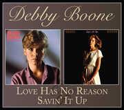 Love Has No Reason /  Savin' It Up , Debby Boone
