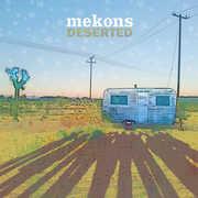 Deserted , The Mekons