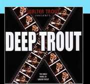 Deep Trout , Walter Trout