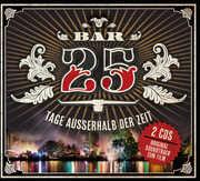 Bar 25: Tage Ausserhalb Der Zeit