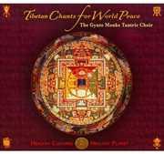 Tibetan Chants for World Peace , Gyuto Monks Tantric Choir
