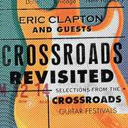 Crossroads Revisited Selections From The Crossroads Guitar Festivals , Eric Clapton