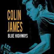 Blues Highways , Colin James