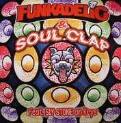 First Ya Gotta Shake The Gate , Funkadelic & Soul Clap