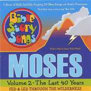 Moses: Last 40 Years Fed & Led Through the 2