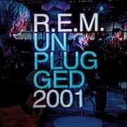 MTV Unplugged 2001 , R.E.M.