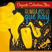 Rumba Es Lo Que Hay [Import] , Oquesta Colombian Stars
