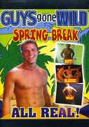 Guys Gone Wild: Spring Break