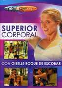 Mente Y Cuerpo: Superior Corporal , Giselle Roque de Escobar