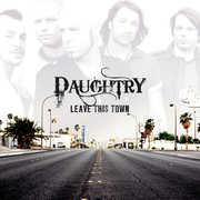 Leave This Town , Daughtry