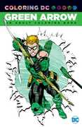 Coloring DC: Green Arrow: An Adult Coloring Book (DC)