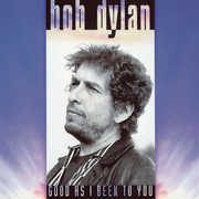 Good As I Been To You , Bob Dylan