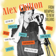 From Memphis To New Orleans , Alex Chilton