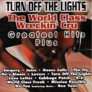 Turn Off the Lights: Greatest Hits Plus , The World Class Wreckin' Cru