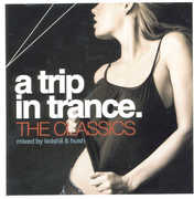 Trip In Trance: The Classics Mixed By Koishii & Hush