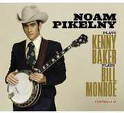 Noam Pikelny Plays Kenny Baker Plays Bill Monroe , Noam Pikelny