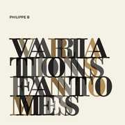 Variations Fantomes [Import] , Philippe B