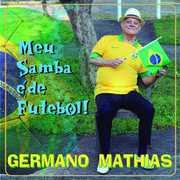 Meu Samba E de Futebol [Import] , Germano Mathias