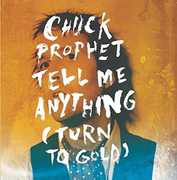 Tell Me Anything (Turn to Gold) , Chuck Prophet