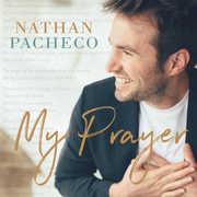My Prayer , Nathan Pacheco