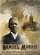 Samuel Morris: The African Missionary to North