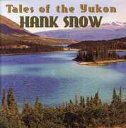 Tales of the Yukon , Hank Snow