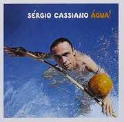 Agua [Import] , Sergio Cassiano
