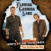 Here's to the Good Times /  This Is How We Roll , Florida Georgia Line