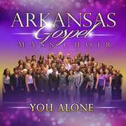 You Alone , Arkansas Gospel Mass Choir