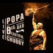 Big Bad & Beautiful - Live , Popa Chubby