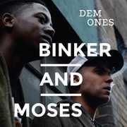 Dem Ones , Binker & Moses