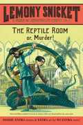 The Reptile Room: Or, Murder! (A Series of Unfortunate Events)