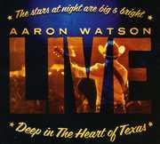 Deep In The Heart Of Texas: Aaron Watson Live , Aaron Watson
