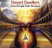 Downtemple Dub: Remixed , Desert Dwellers
