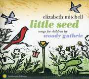 Little Seed: Songs for Children By Woody Guthrie , Elizabeth Mitchell