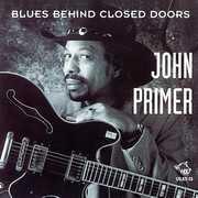 Blues Behind Closed Doors , John Primer